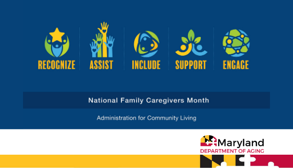 Learn more about National Family Caregivers Month. Visit this website: https://aging.maryland.gov/Pages/national-family-caregiver-support.aspx